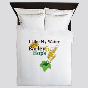 I Like My Water with Barley Hops Queen Duvet