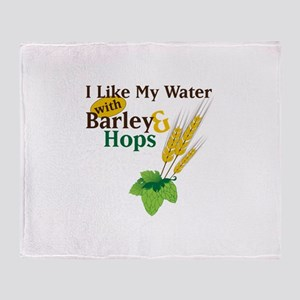 I Like My Water with Barley Hops Throw Blanket