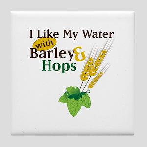 I Like My Water with Barley Hops Tile Coaster