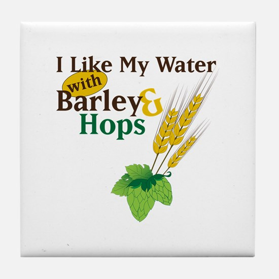 I Like My Water with Barley Hops Tile Coaster