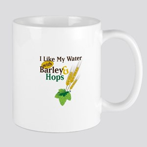 I Like My Water with Barley Hops Mugs