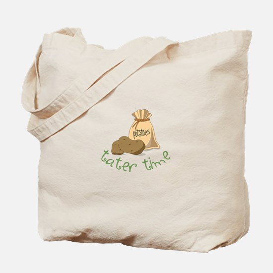 Potatoes tater time Tote Bag