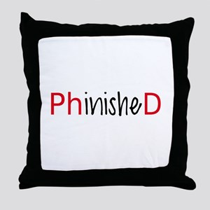 Phinished, PhD graduate Throw Pillow