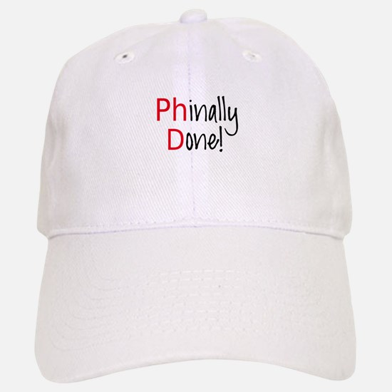 Phinally Done PhD graduate Baseball Baseball Baseball Cap