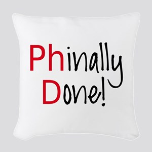 Phinally Done PhD graduate Woven Throw Pillow