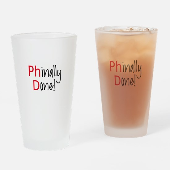 Phinally Done PhD graduate Drinking Glass