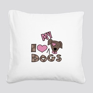 I Love My Dog Square Canvas Pillow