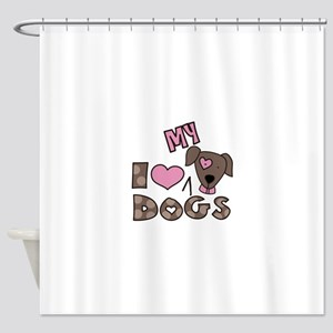 I Love My Dog Shower Curtain