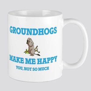 Groundhogs Make Me Happy Mugs