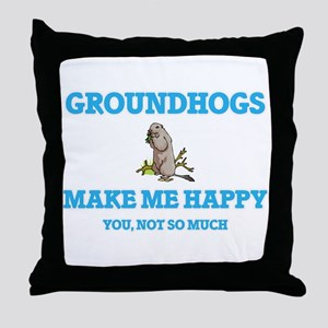 Groundhogs Make Me Happy Throw Pillow