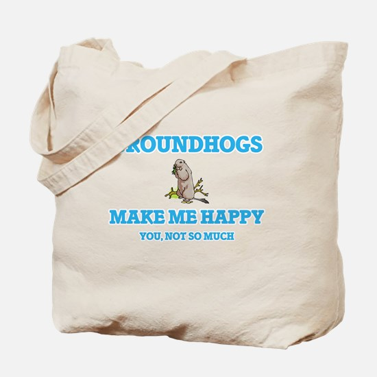 Groundhogs Make Me Happy Tote Bag