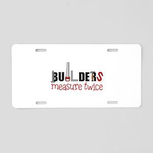 Builders Measure Twice Aluminum License Plate