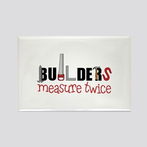 Builders Measure Twice Magnets