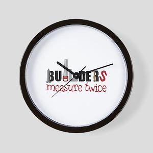 Builders Measure Twice Wall Clock