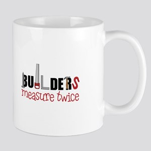 Builders Measure Twice Mugs