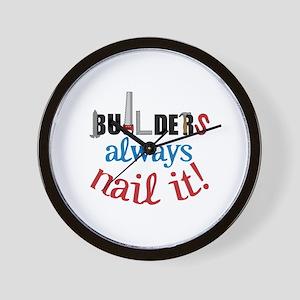 Builders Always Nail It Wall Clock