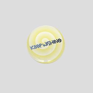 KEEP WISHING Mini Button