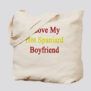 I Love My Hot Spaniard Boyfriend  Tote Bag