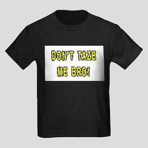 dont taze me bro T-Shirt
