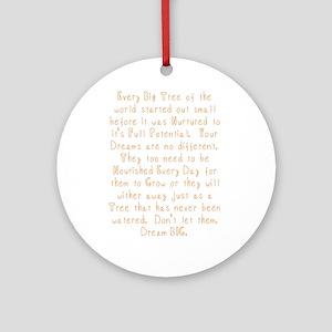 Nurture Your Dreams Ornament (Round)