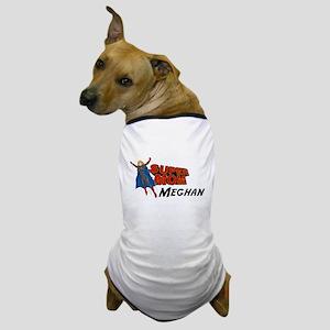 Supermom Meghan Dog T-Shirt