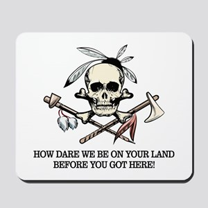 Native American (How Dare We) Mousepad