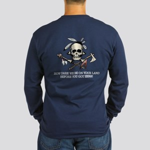 Native American (how Dare We) Long Sleeve T-Shirt