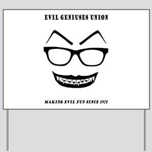 Evil Geniuses Union Yard Sign