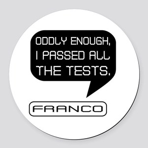 Franco Passed Tests 2 Round Car Magnet