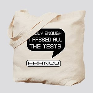 Franco Passed Tests 2 Tote Bag
