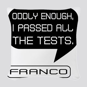 Franco Passed Tests 2 Woven Throw Pillow