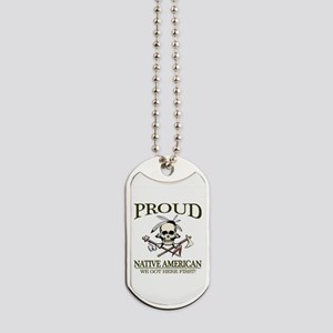 Proud Native American (We Got Here First) Dog Tags