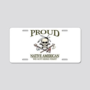 Proud Native American (We Got Here First) Aluminum