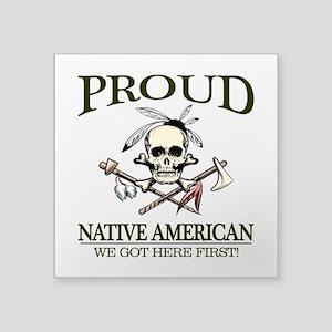 Proud Native American (We Got Here First) Sticker