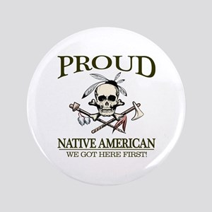 """Proud Native American (We Got Here First) 3.5"""" But"""