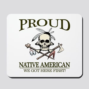 Proud Native American (We Got Here First) Mousepad