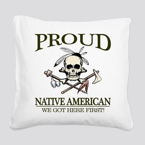 Proud Native American (We Got Here First) Square C