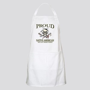 Proud Native American (We Got Here First) Apron
