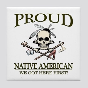 Proud Native American (We Got Here First) Tile Coa