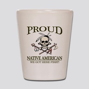 Proud Native American (We Got Here First) Shot Gla