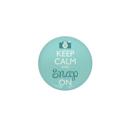 Keep Calm And Snap On Mini Button