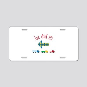 he did it! Aluminum License Plate
