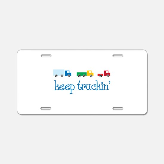 keep truckin Aluminum License Plate