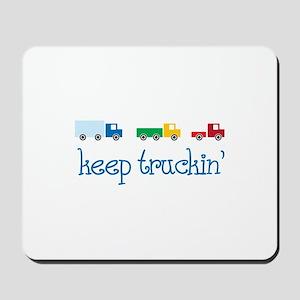 keep truckin Mousepad