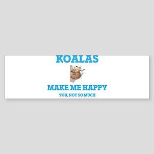 Koalas Make Me Happy Bumper Sticker