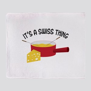 ITS A SWISS THING Throw Blanket