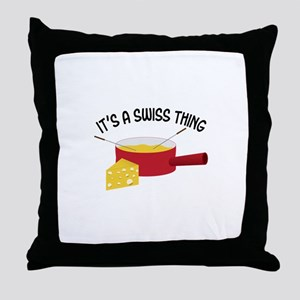 ITS A SWISS THING Throw Pillow