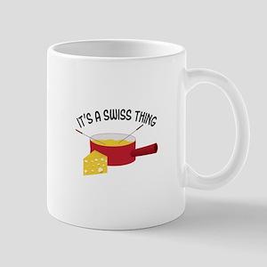 ITS A SWISS THING Mugs