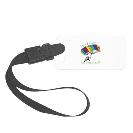 Low SLow - tHe way to Go! Luggage Tag