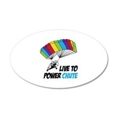 LIVE TO POWER CHUTE Wall Decal